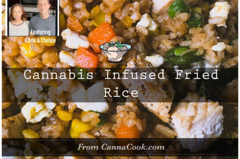 Easy Cannabis Infused Fried Rice